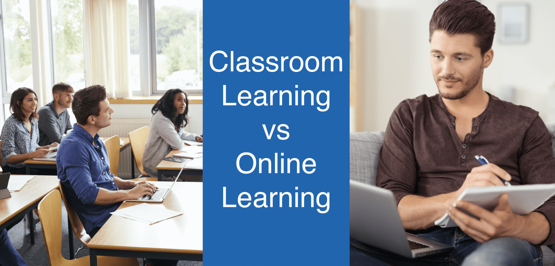 Classroom Learning vs Online Learning - which one do you choose?